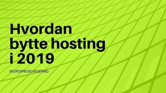 Hvordan bytte WordPress hosting