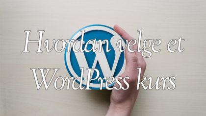 WordPress kurs for bedrifter. om å velge et WordPress-kurs.